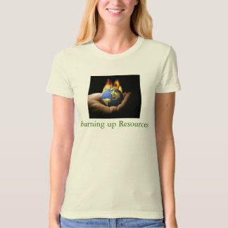 WorldInYourHands, Burning up Resources T-Shirt