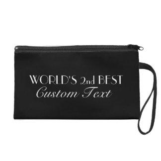 World's 2nd Best Custom Wristlet