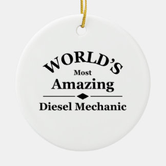 World's amazing Diesel Mechanic Ceramic Ornament