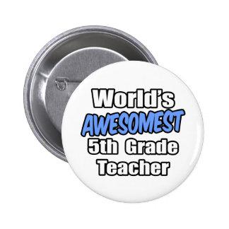 World's Awesomest 5th Grade Teacher 6 Cm Round Badge
