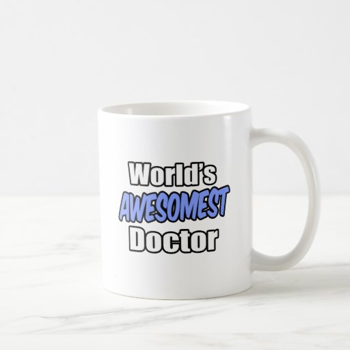 World's Awesomest Doctor Mug