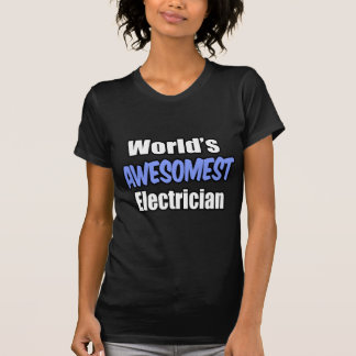 World's Awesomest Electrician T-shirt