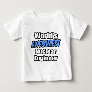 World's Awesomest Nuclear Engineer Tshirts