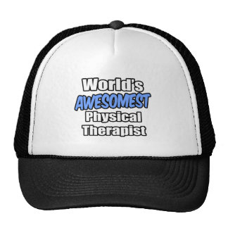 World's Awesomest Physical Therapist Hat