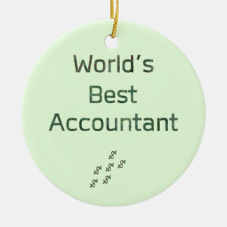 World's Best Accountant with Dollar Signs Ceramic Ornament