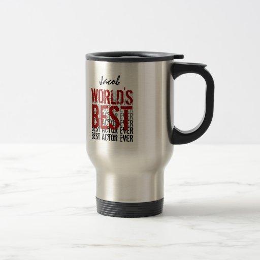 World's Best Actor Custom Name Coffee Mugs