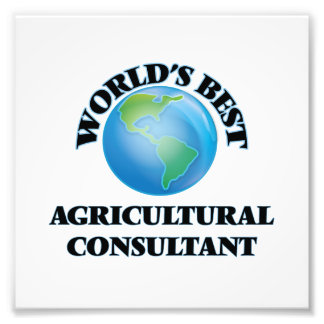 World's Best Agricultural Consultant Photographic Print