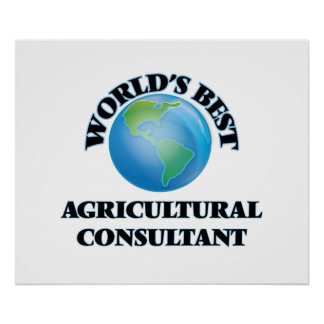 World's Best Agricultural Consultant Posters