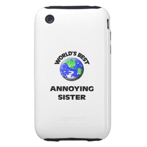 World's Best Annoying Sister Tough iPhone 3 Cover