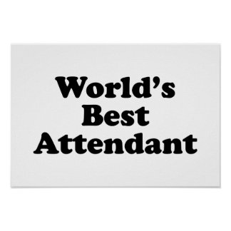 World's Best Attendant Posters