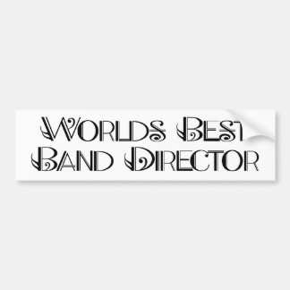 World's Best Band Director bumper sticker