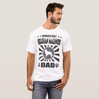 WORLD'S BEST BELGIAN MALINOIS DAD T-Shirt