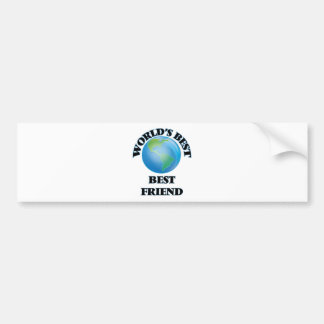 World's Best Best Friend Bumper Stickers