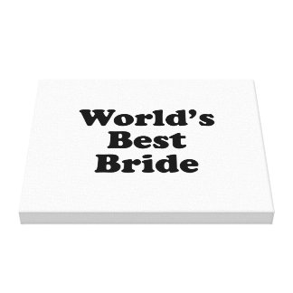 World's Best Bride Stretched Canvas Print