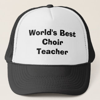 World's Best Choir Teacher Trucker Hat