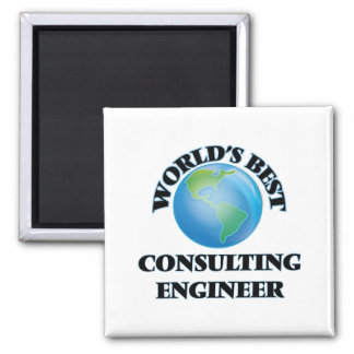 World's Best Consulting Engineer Fridge Magnets
