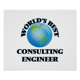 World's Best Consulting Engineer Posters