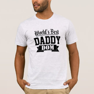 World's Best Daddy Dom T-Shirt