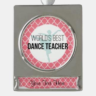World's Best Dance Teacher - Coral Quatrefoil Silver Plated Banner Ornament