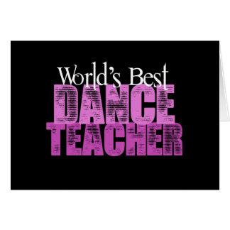 World's Best Dance Teacher Greeting Card