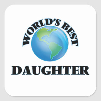 World's Best Daughter Square Sticker