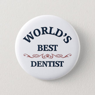 World's best dentist 6 cm round badge