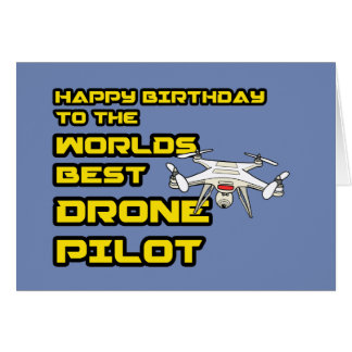 Worlds best Drone Pilot Birthday Card