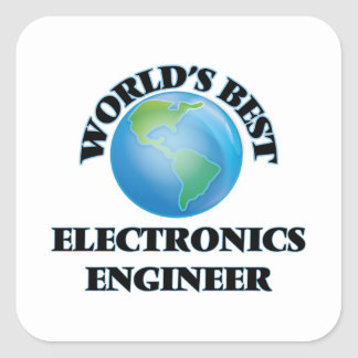 World's Best Electronics Engineer Square Sticker