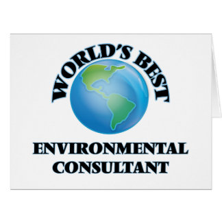 World's Best Environmental Consultant Greeting Cards