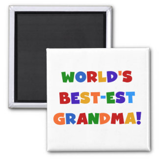 World's Best-est Grandma Bright T-shirts and Gifts Magnet