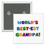 World's Best-est Grandpa Bright Colours Gifts Pinback Buttons
