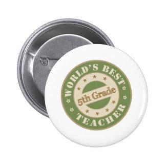 Worlds Best Fifth Grade Teacher Pinback Buttons