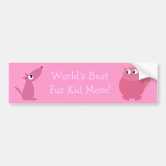 World's Best Fur Kid Mom! Bumper Sticker