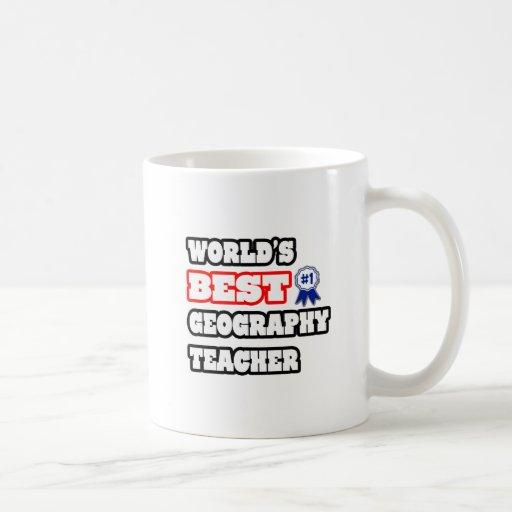 World's Best Geography Teacher Coffee Mugs