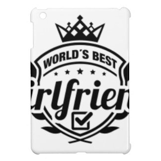 WORLDS BEST GIRLFRIEND CASE FOR THE iPad MINI