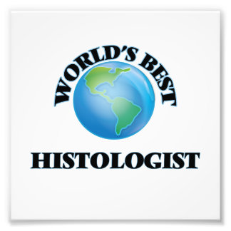 World's Best Histologist Photo Print