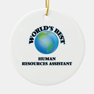 World's Best Human Resources Assistant Ceramic Ornament