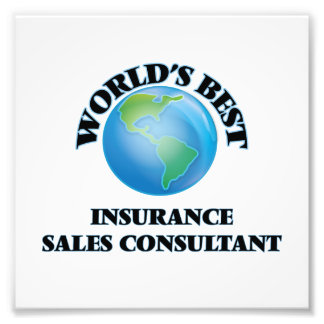 World's Best Insurance Sales Consultant Photographic Print