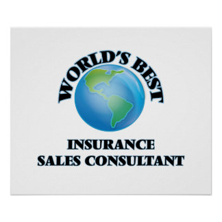 World's Best Insurance Sales Consultant Posters