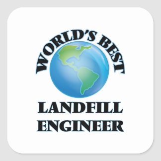 World's Best Landfill Engineer Square Stickers