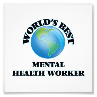 World's Best Mental Health Worker Photo Print