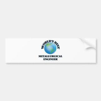 World's Best Metallurgical Engineer Bumper Sticker