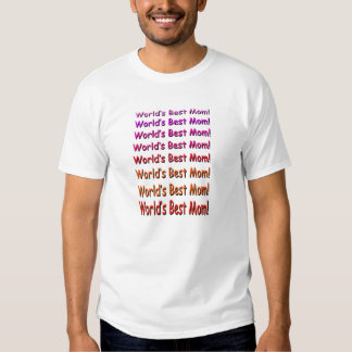 World's Best Mom! Tshirt
