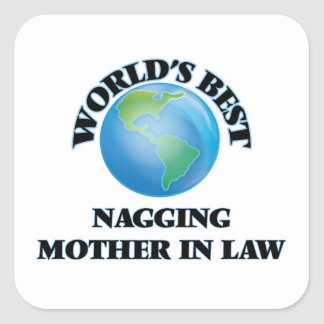 World's Best Nagging Mother-in-Law Square Stickers