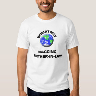 World's Best Nagging Mother-In-Law T-shirts