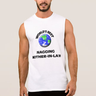 World's Best Nagging Mother-In-Law Sleeveless Shirt