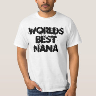 worlds best nana T-Shirt