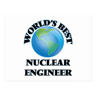 World's Best Nuclear Engineer Post Cards