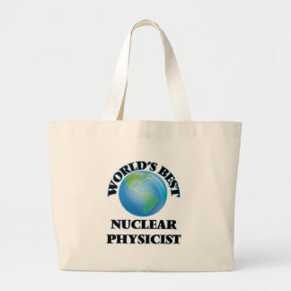 World's Best Nuclear Physicist Tote Bags