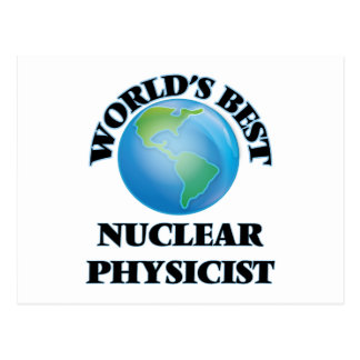 World's Best Nuclear Physicist Post Card